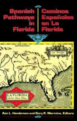 Los Caminos Espanoles En La Florida: 1492-1992 - Henderson, Ann L (Editor), and Mormino, Gary R, Dr. (Editor), and Cano, Carlos J (Translated by)