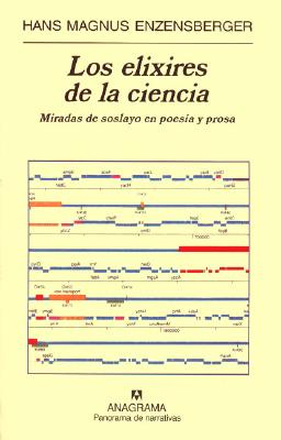 Los Elixires de La Ciencia - Enzensberger, Hans Magnus