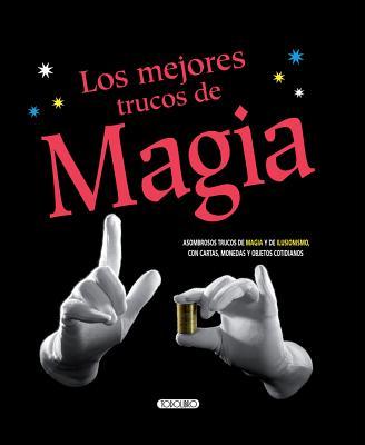 Los Mejores Trucos de Magia - Susaeta Publishing Inc