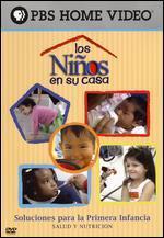 Los Ninos en Su Casa: Salud y Nutricion
