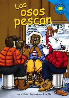 Los Osos Pescan - Kalz, Jill, and Olin, Troy (Illustrator), and Lozano, Clara (Translated by)