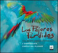 Los Pájaros Perdidos - David Mayoral (percussion); Doron Sherwin (vocals); L'Arpeggiata; Luciana Mancini (vocals); Lucilla Galeazzi (vocals);...