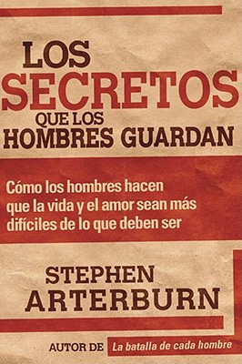 Los Secretos Que Los Hombres Guardan - Bevere, John