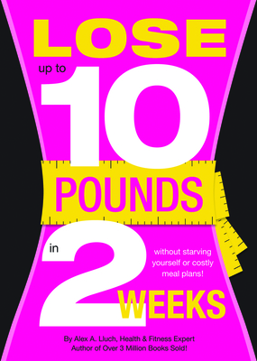 Lose 10 Pounds in Two Weeks - Lluch, Alex A