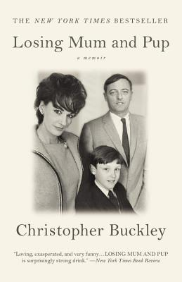 Losing Mum and Pup: A Memoir - Buckley, Christopher