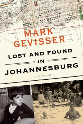 Lost and Found in Johannesburg - Gevisser, Mark