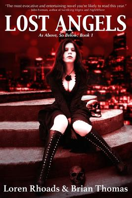 Lost Angels: As Above, So Below: Book 1 - Thomas, Brian, and Rhoads, Loren