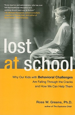 Lost at School: Why Our Kids with Behavioral Challenges Are Falling Through the Cracks and How We Can Help Them -