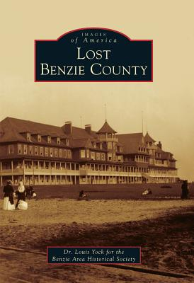 Lost Benzie County - Yock, Dr Louis