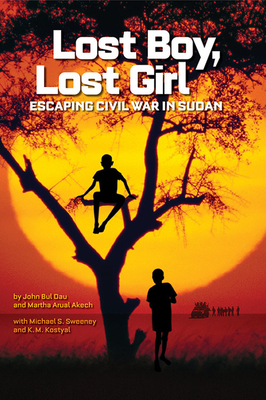 Lost Boy, Lost Girl: Escaping Civil War in Sudan - Dau, John Bul