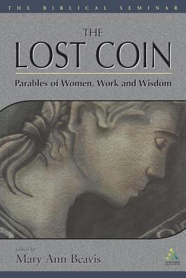 Lost Coin: Parables of Women, Work, and Wisdom - Beavis, Mary Ann (Editor)
