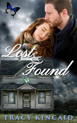 Lost & Found - Kincaid, Tracy