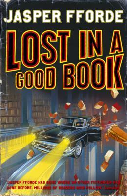 Lost in a Good Book. Jasper Fforde - Fforde, Jasper