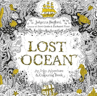 Lost Ocean: An Inky Adventure & Colouring Book - Basford, Johanna