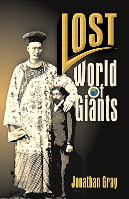 Lost World of the Giants - Gray, Jonathan, Professor, Dds