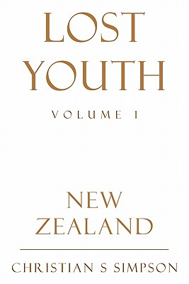 Lost Youth Volume 1: New Zealand - Simpson, Christian S