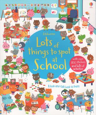 Lots of Things to Spot at School - Daynes, Katie
