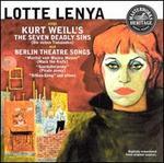 Lotte Lenya Sings Kurt Weill's The Seven Deadly Sins & Berlin Theater Songs