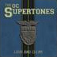 Loud and Clear - The O.C. Supertones