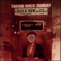 Louder Now - Taking Back Sunday