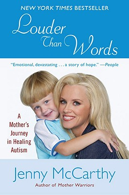 Louder Than Words: A Mother's Journey in Healing Autism - McCarthy, Jenny, and Feinberg, David T, M.D. (Foreword by), and Kartzinel, Jerry J (Introduction by)