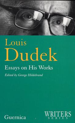 Louis Dudek: Essays on His Works - Hildebrand, George (Editor)