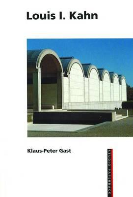 Louis I Khan - Gast, Klaus-Peter, and Birkhauser