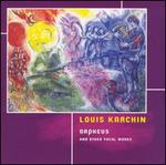 Louis Karchin: Orpheus and Other Vocal Works