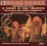 Louis Moreau Gottschalk: Night in the Tropics; Morton Gould: Latin-American Symphonette