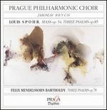Louis Spohr: Mass Op. 54; Three Psalms Op. 85; Mendelssohn: Three Psalms Op. 78