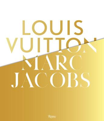 Louis Vuitton / Marc Jacobs: In Association with the Musee Des Arts Decoratifs, Paris - Golbin, Pamela (Editor), and Carcelle, Yves (Preface by), and Weill, Helene David (Preface by)