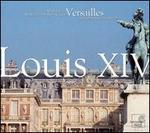 Louis XIV - Agnès Mellon (vocals); Arlette Steyer (soprano); Bernard Deletré (vocals); Brigitte Bellamy (soprano);...
