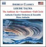 Louise Talma: The Ambient Air; Soundshots; Full Circle