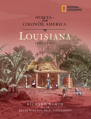 Louisiana: 1682-1803 - Worth, Richard