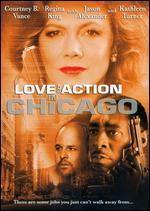Love and Action in Chicago