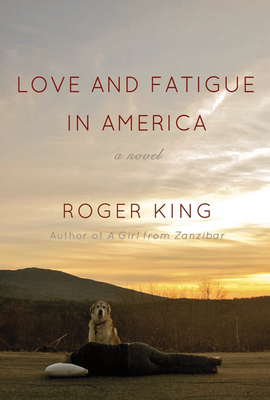 Love and Fatigue in America - King, Roger