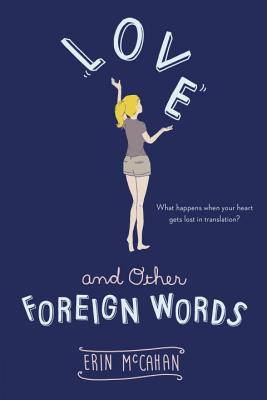 Love and Other Foreign Words - McCahan, Erin