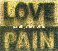 Love and Pain - Sarah Jane Morris