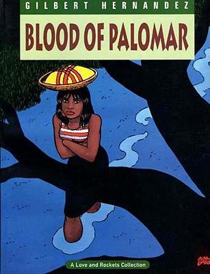 Love And Rockets: Blood of Palomar v. 8 - Hernandez, Gilbert, and Hernandez, Jaime