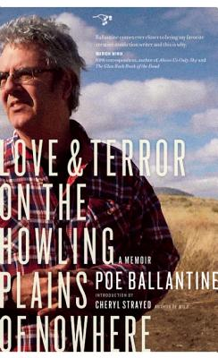 Love and Terror on the Howling Plains of Nowhere: A Memoir - Ballantine, Poe, and Strayed, Cheryl (Introduction by)