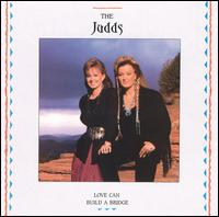 Love Can Build a Bridge - The Judds