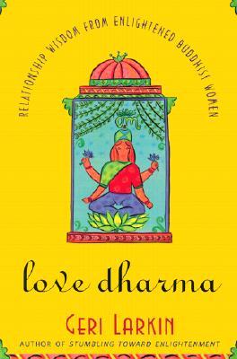 Love Dharma - Larkin, Geri, and Larkin, Geraldine A, Ph.D.