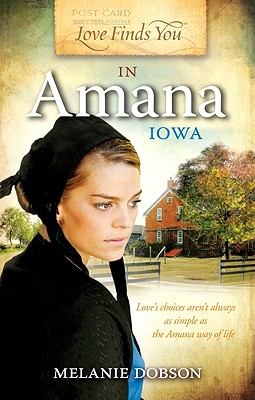 Love Finds You in Amana, Iowa - Dobson, Melanie