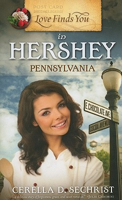 Love Finds You in Hershey, Pennsylvania - Sechrist, Cerella
