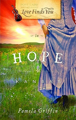 Love Finds You in Hope, Kansas - Griffen, Pamela, and Griffin, Pamela