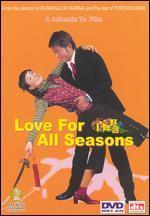 Love for All Seasons - Johnnie To; Wai Ka-fai
