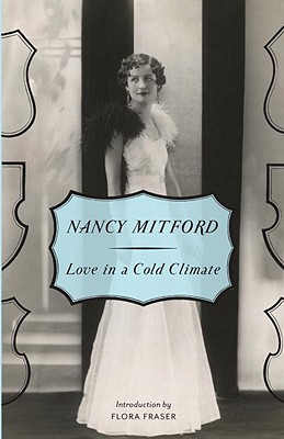 Love in a Cold Climate - Mitford, Nancy, and Fraser, Flora (Introduction by)