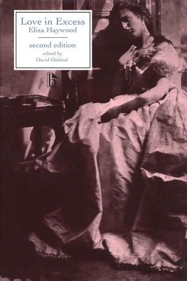 Love in Excess - Second Edition - Haywood, Eliza, and Oakleaf, David (Editor)
