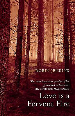Love Is a Fervent Fire. Robin Jenkins - Jenkins, Robin