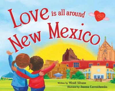 Love Is All Around New Mexico - Silvano, Wendi